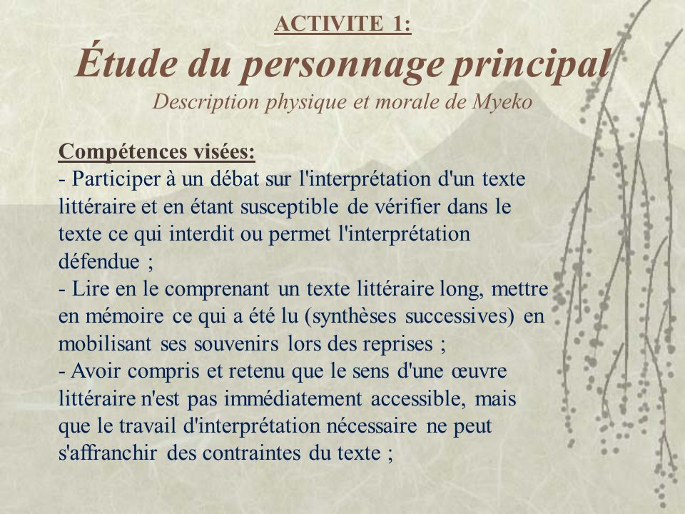 ACTIVITE 1: Étude du personnage principal Description physique et morale de Myeko