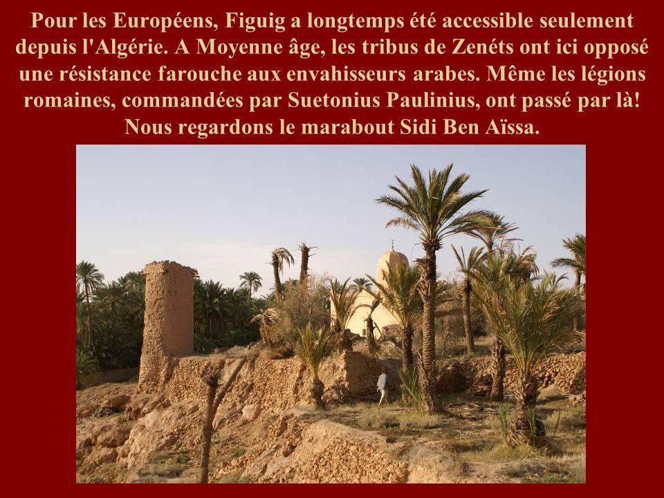 Pour les Européens, Figuig a longtemps été accessible seulement depuis l Algérie.