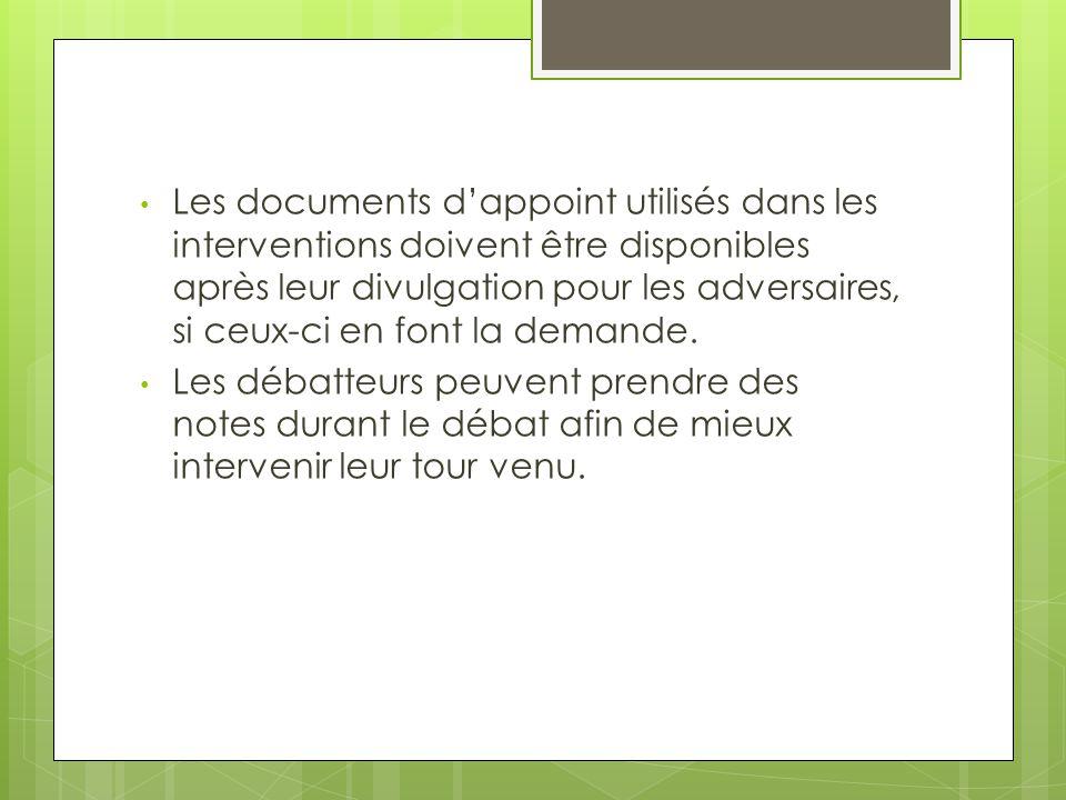 Les documents d'appoint utilisés dans les interventions doivent être disponibles après leur divulgation pour les adversaires, si ceux-ci en font la demande.