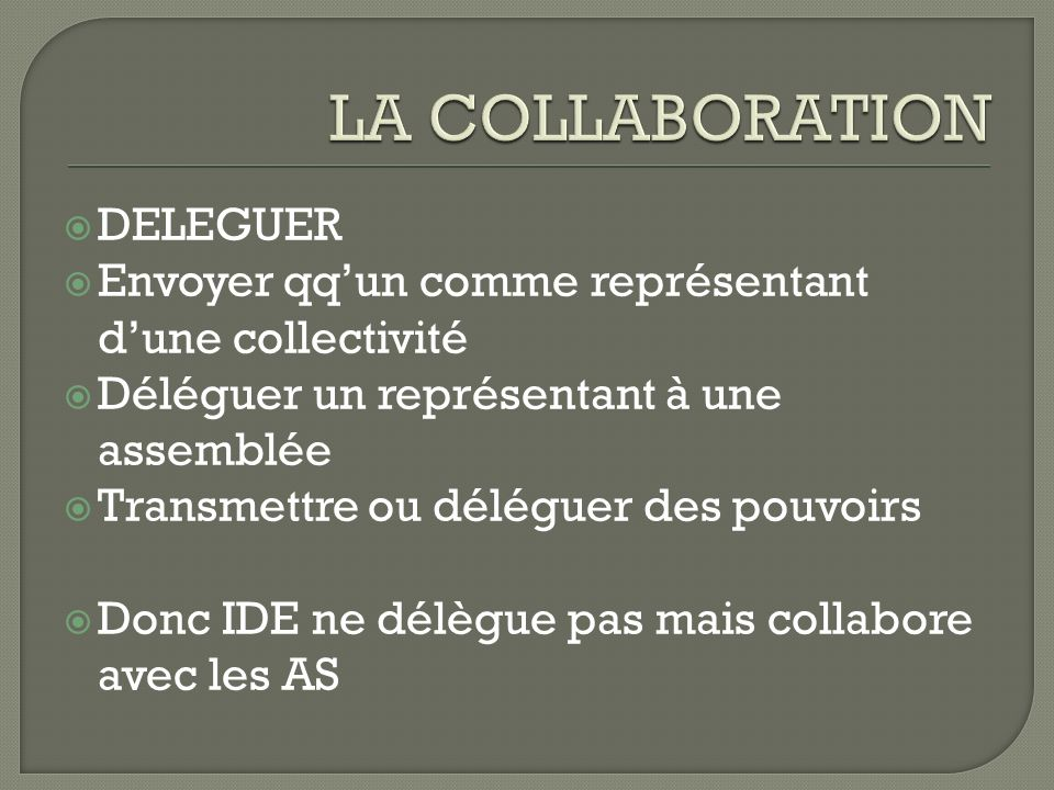 LA COLLABORATION DELEGUER