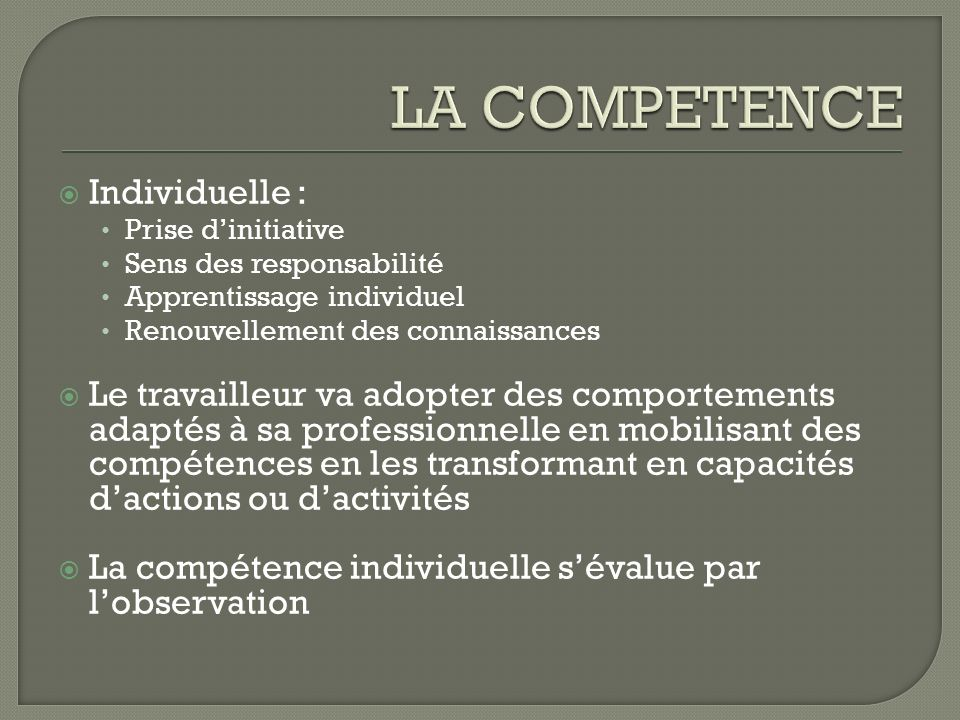LA COMPETENCE Individuelle :