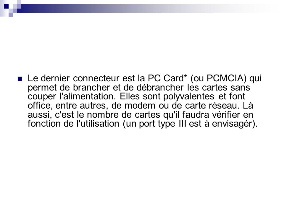 Le dernier connecteur est la PC Card