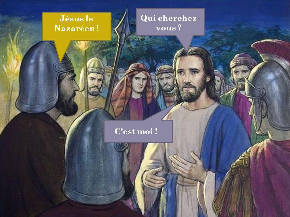 Qui cherchez-vous Jésus le Nazaréen ! C'est moi !