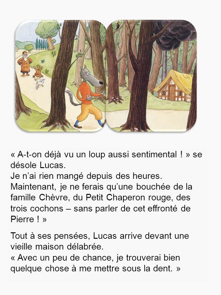 « A-t-on déjà vu un loup aussi sentimental ! » se désole Lucas.