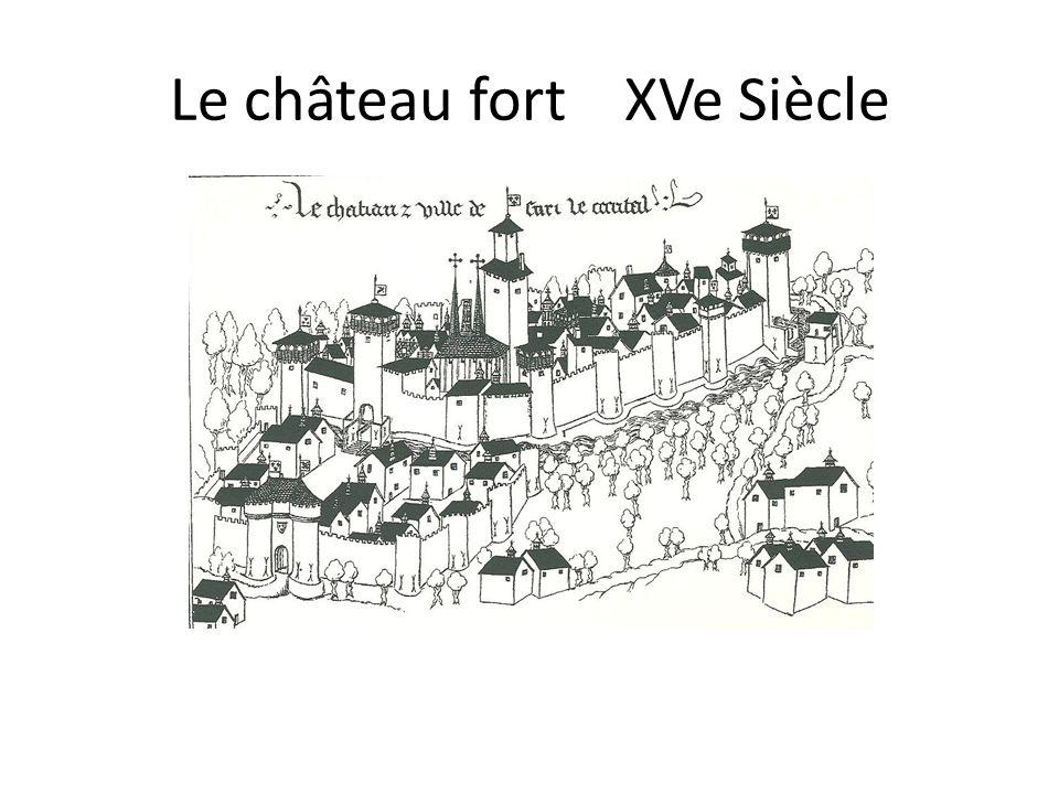 Le château fort XVe Siècle