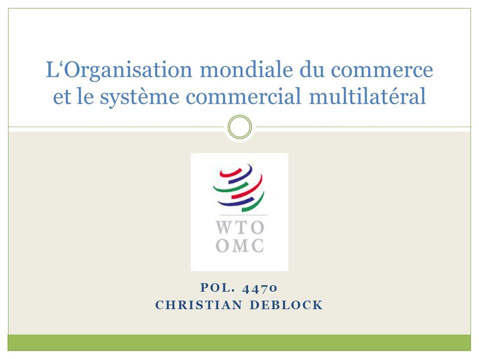 L'Organisation mondiale du commerce et le système commercial multilatéral