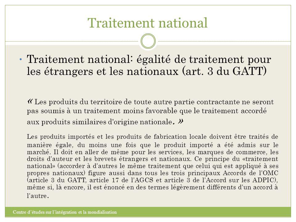 Traitement national Traitement national: égalité de traitement pour les étrangers et les nationaux (art. 3 du GATT)