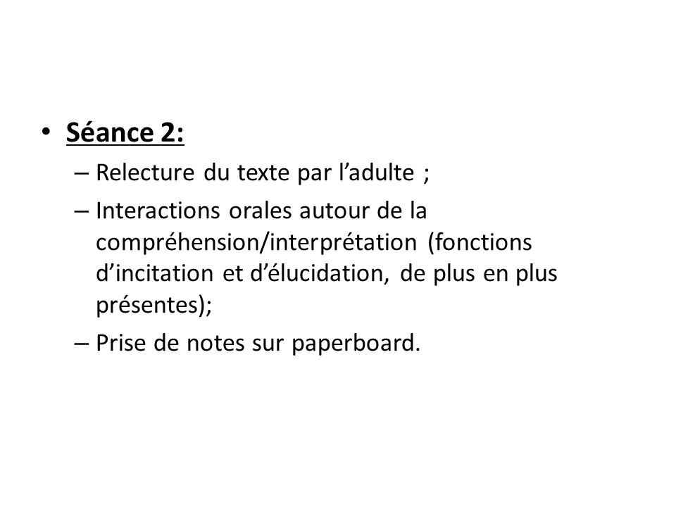 Séance 2: Relecture du texte par l'adulte ;