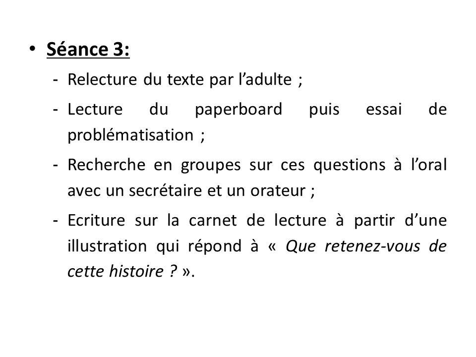 Séance 3: Relecture du texte par l'adulte ;