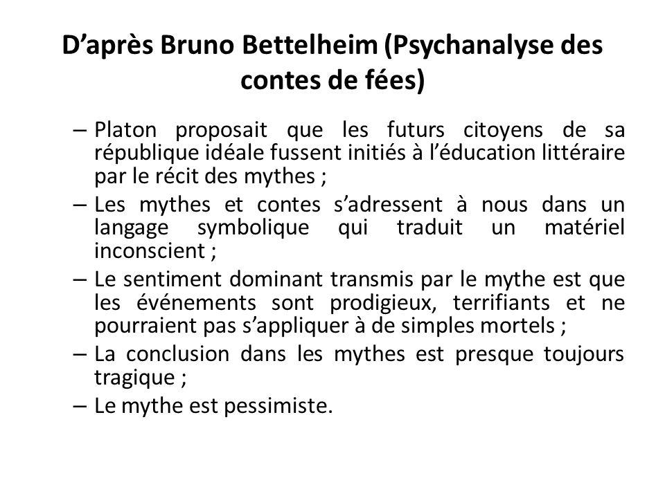 D'après Bruno Bettelheim (Psychanalyse des contes de fées)