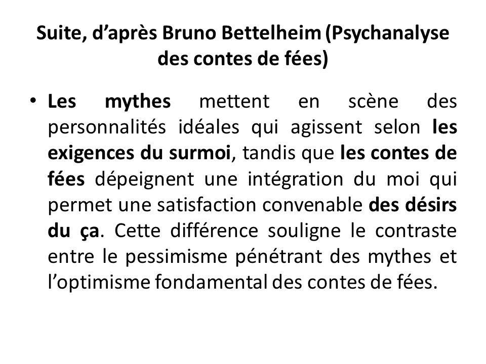 Suite, d'après Bruno Bettelheim (Psychanalyse des contes de fées)