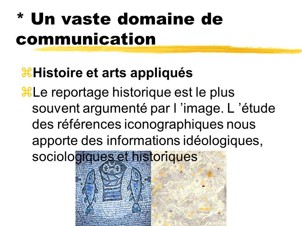 * Un vaste domaine de communication