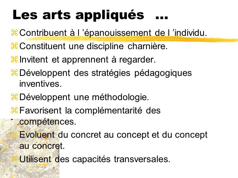 Les arts appliqués ... Contribuent à l 'épanouissement de l 'individu.