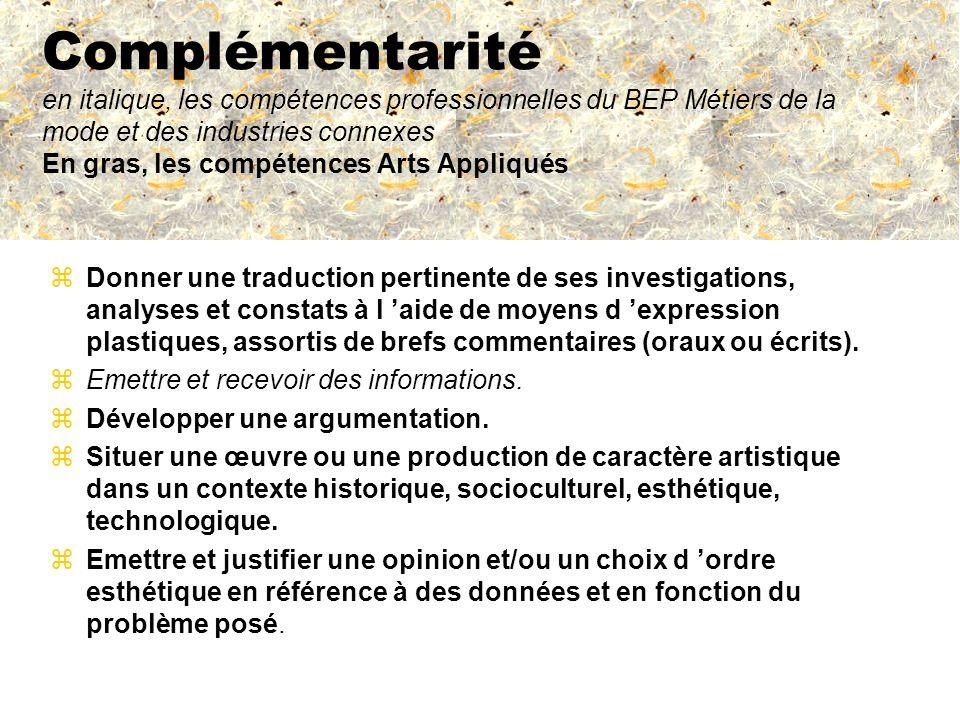 Complémentarité en italique, les compétences professionnelles du BEP Métiers de la mode et des industries connexes En gras, les compétences Arts Appliqués