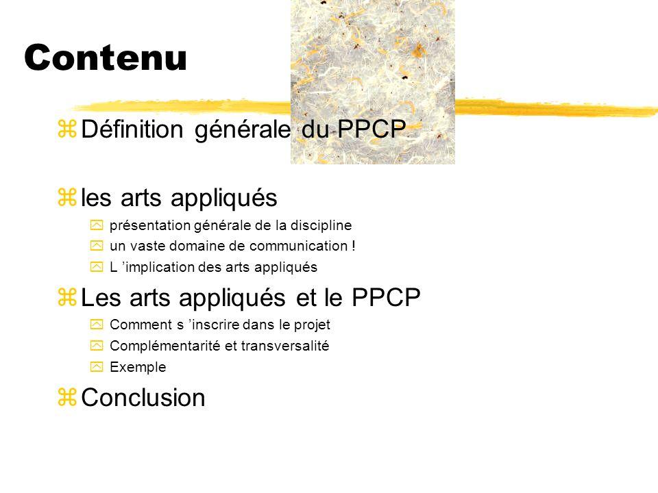 Contenu Définition générale du PPCP les arts appliqués