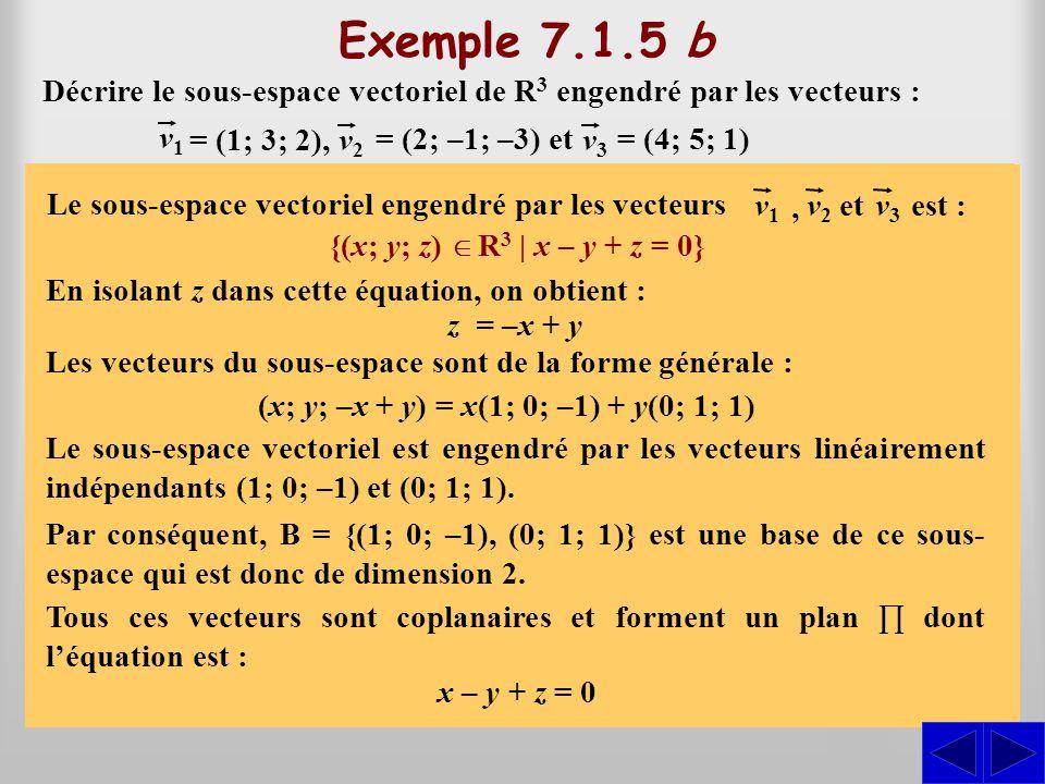 (x; y; –x + y) = x(1; 0; –1) + y(0; 1; 1)