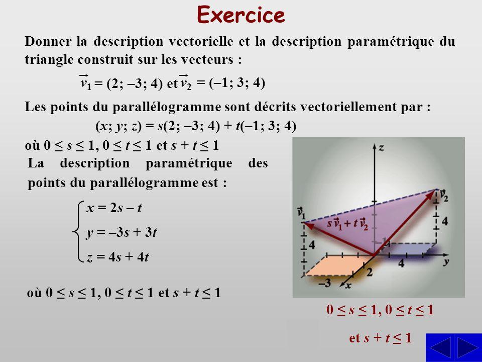 Exercice Donner la description vectorielle et la description paramétrique du triangle construit sur les vecteurs :