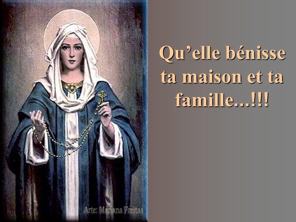 Qu'elle bénisse ta maison et ta famille...!!!