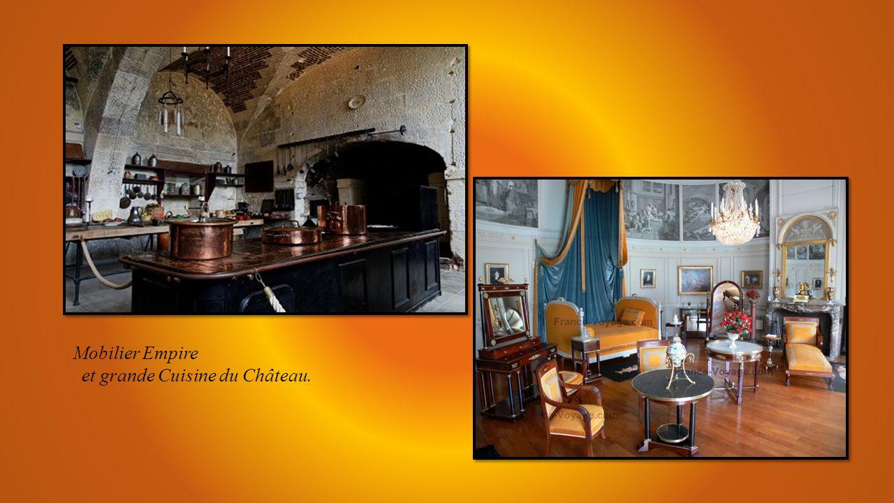 Mobilier Empire et grande Cuisine du Château.