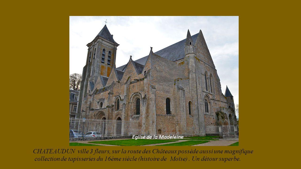 Eglise de la Madeleine CHATEAUDUN ville 3 fleurs, sur la route des Châteaux possède aussi une magnifique.