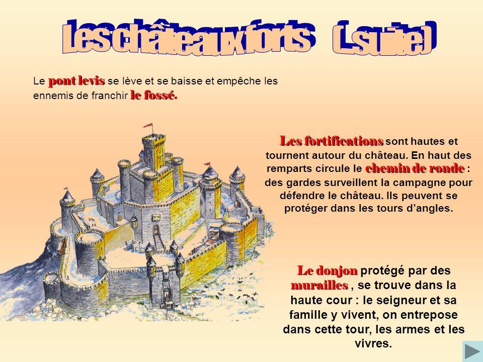 Les châteaux forts (...suite)
