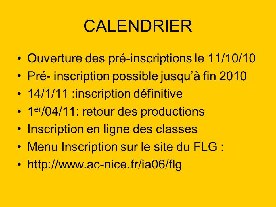 CALENDRIER Ouverture des pré-inscriptions le 11/10/10