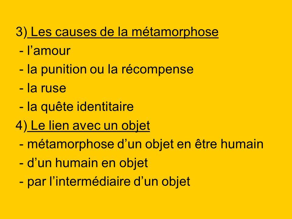 3) Les causes de la métamorphose