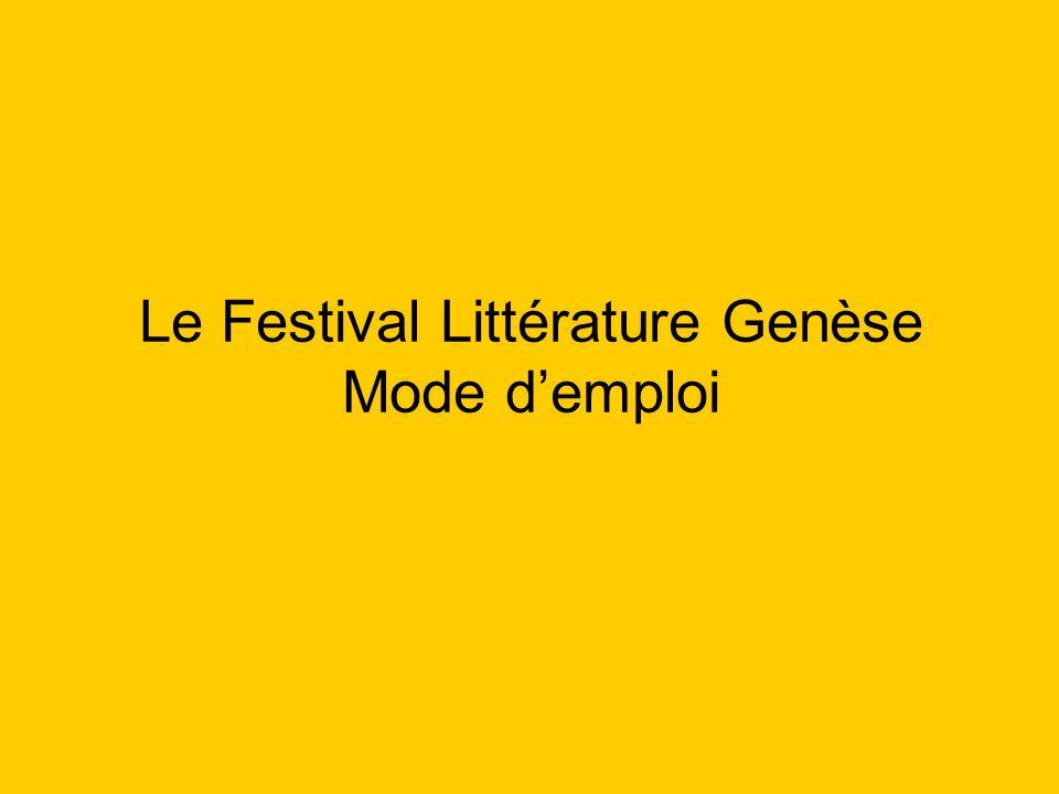 Le Festival Littérature Genèse Mode d'emploi