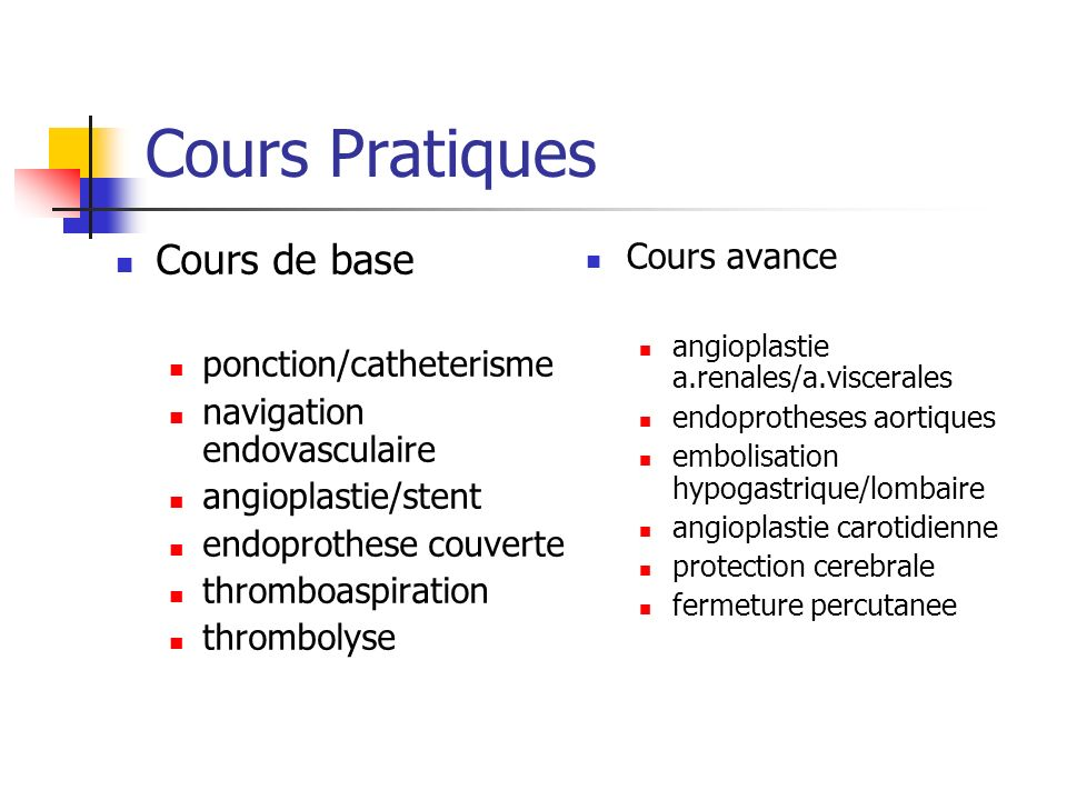 Cours Pratiques Cours de base Cours avance ponction/catheterisme