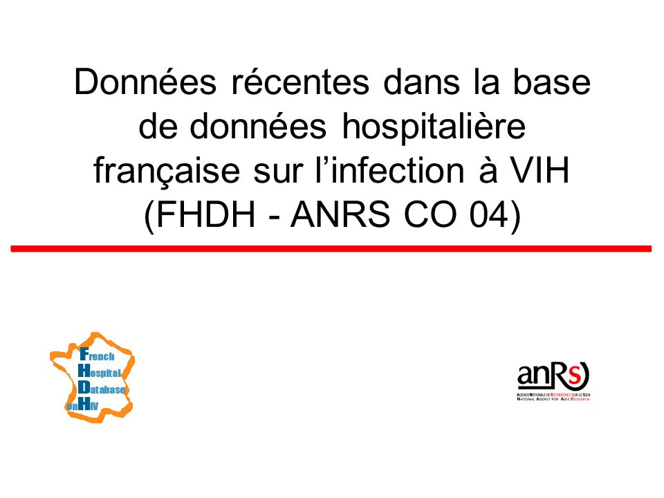 Données récentes dans la base de données hospitalière française sur l'infection à VIH (FHDH - ANRS CO 04)