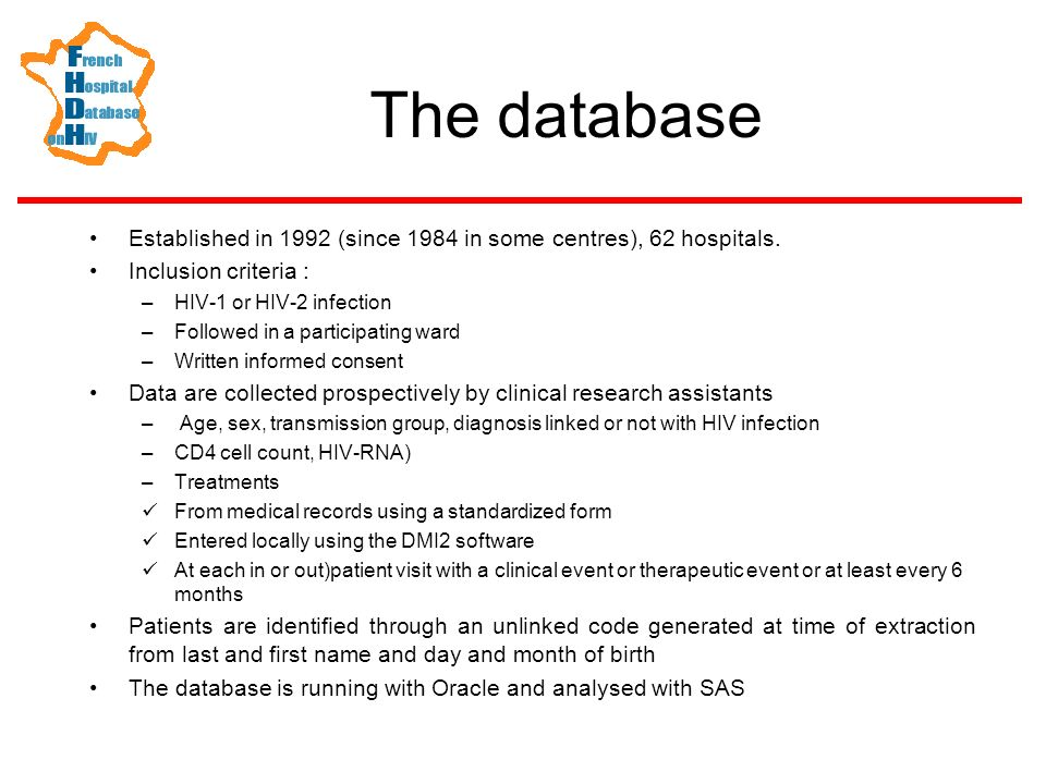 The databaseEstablished in 1992 (since 1984 in some centres), 62 hospitals. Inclusion criteria : HIV-1 or HIV-2 infection.