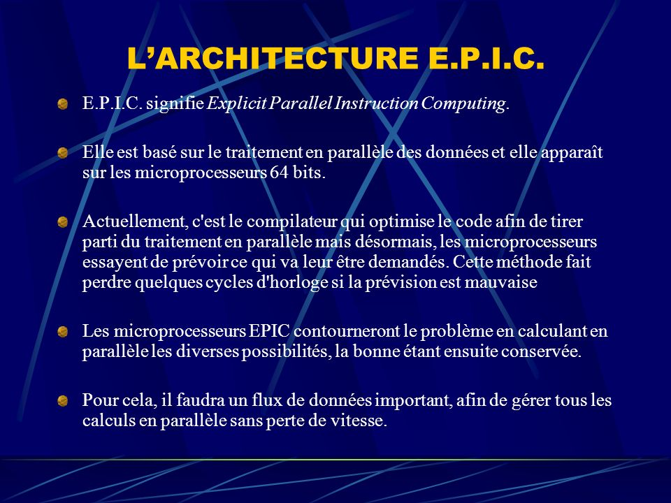L'ARCHITECTURE E.P.I.C. E.P.I.C. signifie Explicit Parallel Instruction Computing.