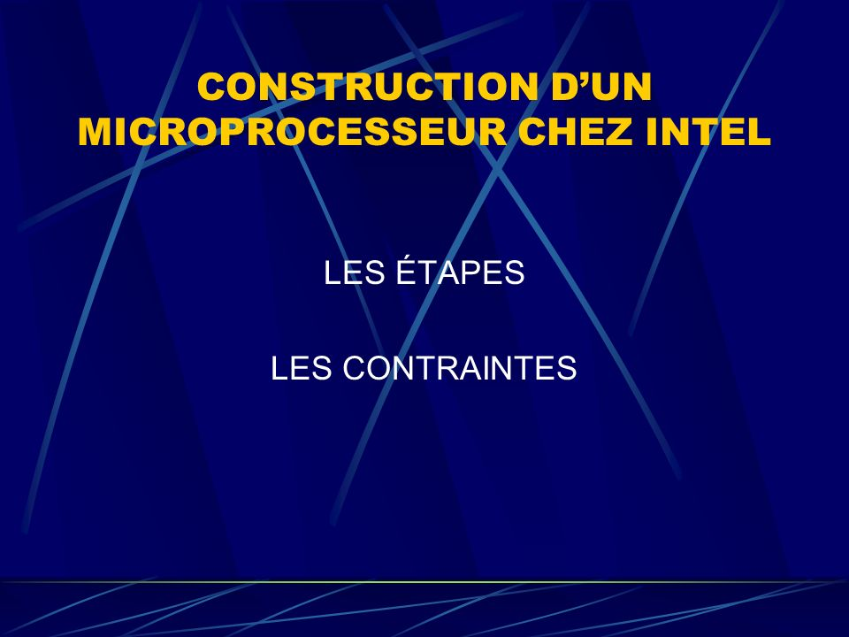 CONSTRUCTION D'UN MICROPROCESSEUR CHEZ INTEL