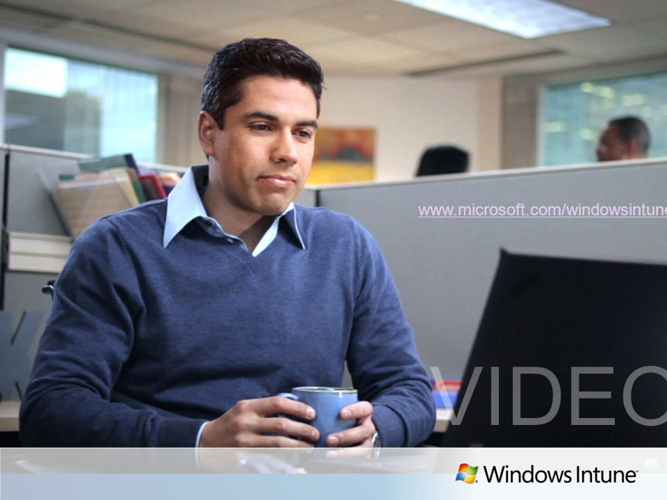 www.microsoft.com/windowsintune VIDEO