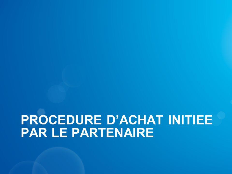 PROCEDURE D'ACHAT INITIEE PAR LE PARTENAIRE