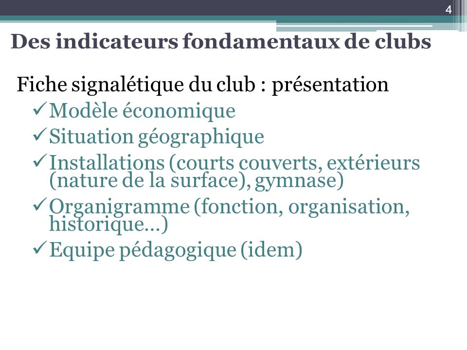 Des indicateurs fondamentaux de clubs