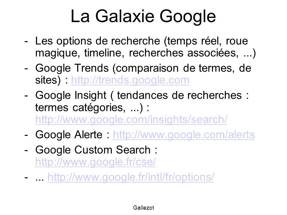 La Galaxie Google Les options de recherche (temps réel, roue magique, timeline, recherches associées, ...)