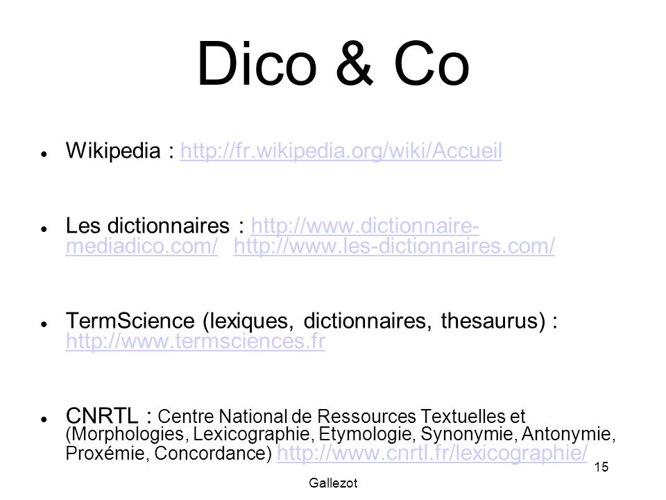 Dico & Co Wikipedia : http://fr.wikipedia.org/wiki/Accueil