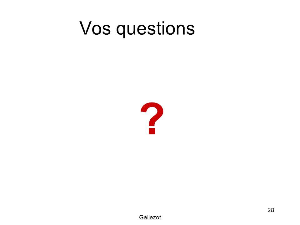 Vos questions Gallezot