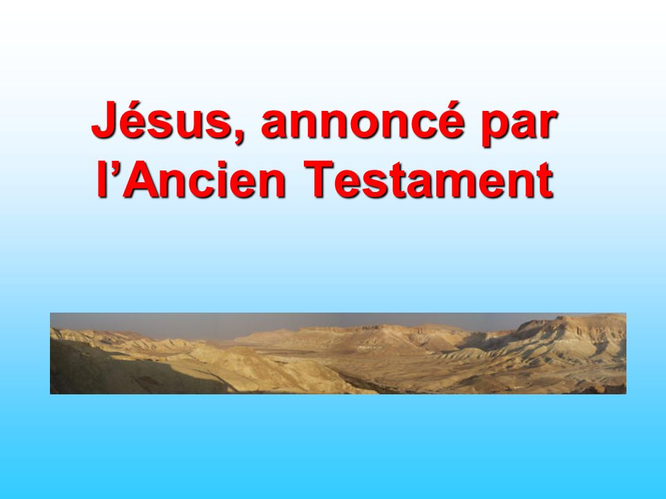 Jésus, annoncé par l'Ancien Testament