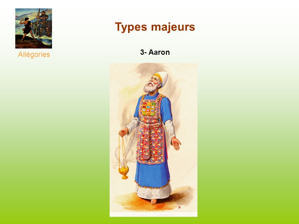 Allégories Types majeurs 3- Aaron