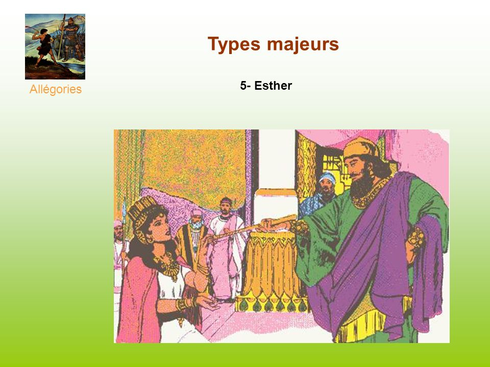 Allégories Types majeurs 5- Esther