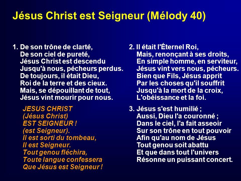 Jésus Christ est Seigneur (Mélody 40)