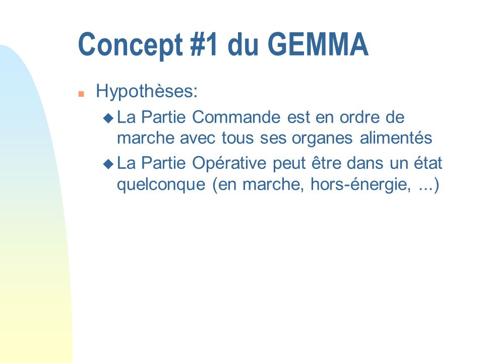 Concept #1 du GEMMA Hypothèses: