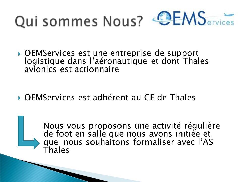 OEMServices est une entreprise de support logistique dans l'aéronautique et dont Thales avionics est actionnaire