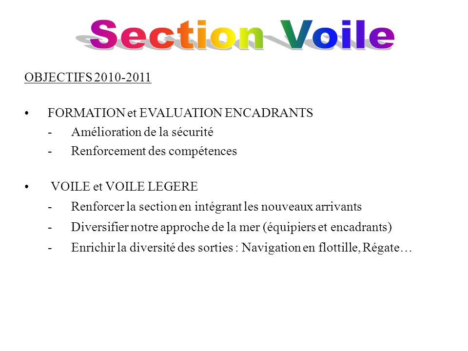 Section Voile OBJECTIFS 2010-2011 FORMATION et EVALUATION ENCADRANTS