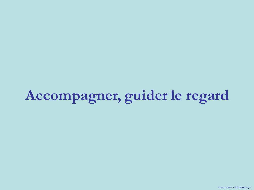 Accompagner, guider le regard