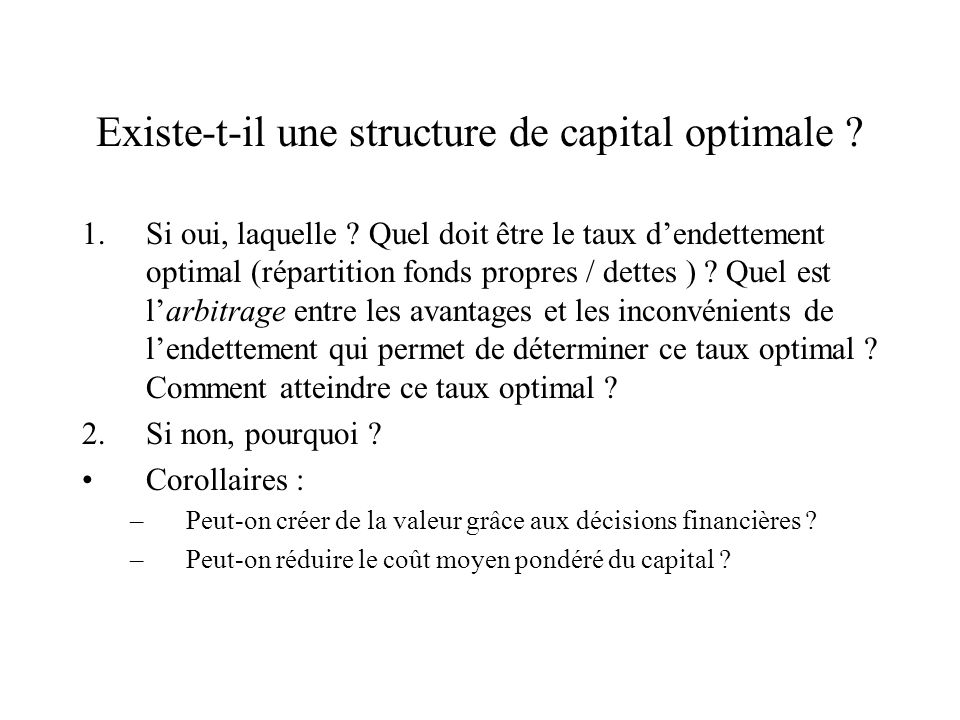 Existe-t-il une structure de capital optimale