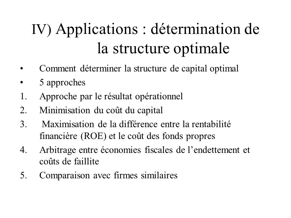 IV) Applications : détermination de la structure optimale