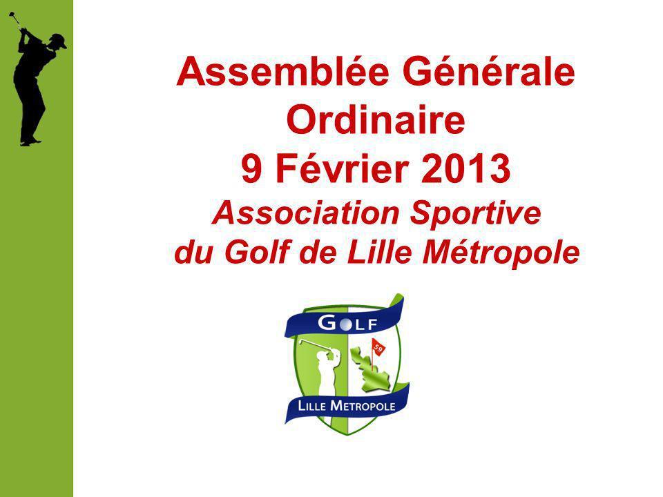 Assemblée Générale Ordinaire 9 Février 2013 Association Sportive du Golf de Lille Métropole